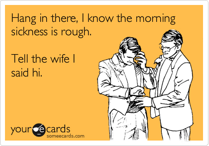 Morning sickness, humour, ecard