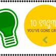 10 Signs You've Gone Green