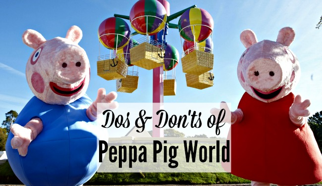 Dos and Don'ts of Peppa Pig World