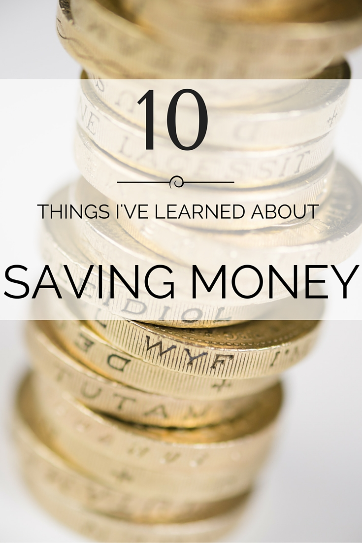 10 Things I've learned about saving money